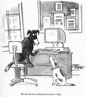 """cartoon from the New York Times explaining that """"On the Internet, nobody knows you're a dog"""""""
